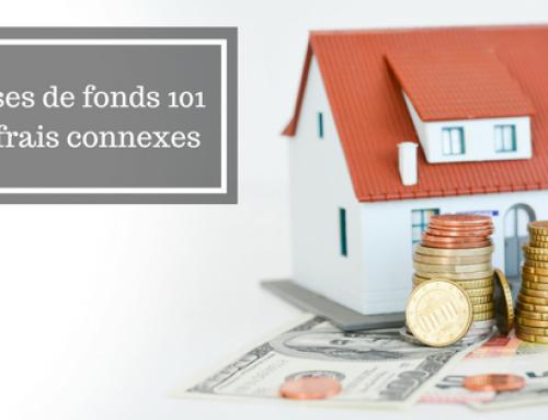 Mises de fonds 101 et frais connexes